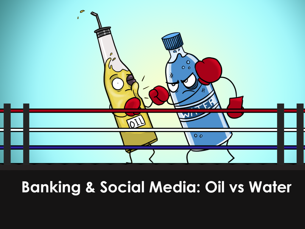 Banking and social media are non-compatible